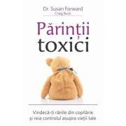 Parintii toxici - Susan Forward, Craig Buck