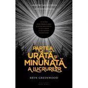 Partea urata si minunata a lucrurilor - Bryn Greenwood