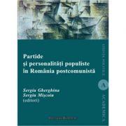 Partide si personalitati populiste in Romania postcomunista - Sergiu Gherghina, Sergiu Miscoiu