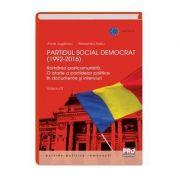 Partidul Social Democrat (1992-2016) Romania postcomunista. O istorie a partidelor politice in interviuri si documente. Volumul II - Anne Juganaru, Radu Alexandru