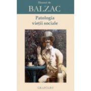 Patologia vietii sociale - Honore de Balzac