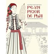Pe-un picior de plai. Carte de colorat despre satul romanesc - Ana-Maria Gordin Marinescu