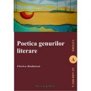 Poetica genurilor literare - Florica Bodistean