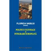 Politici culturale si integrare europeana - Florica Vasiliu