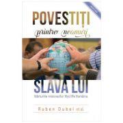 Povestiti printre neamuri slava Lui - Ruben Dubei