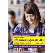 Pregatire pentru Evaluarea Nationala 2019 Limba si literatura romana pentru clasa a 8-a. Sinteze, aplicatii corelate competentelor, teste - Florin Ionita