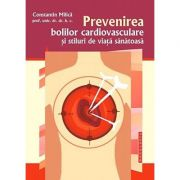 Prevenirea bolilor cardiovasculare si stiluri de viata sanatoasa - Prof. univ. dr. Constantin Milica