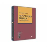 Procedura Penala. Partea Generala - Gheorghita Mateut