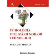 Psihologia utilizarii noilor tehnologii - Ana-Maria Marhan