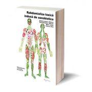 Rabdomioliza toxica indusa de xenobiotice - Ilenuta Luciana C. Danescu, Radu Alexandru C. Macovei, Mihai I. Ionica, Victor A. Voicu