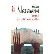 Raftul cu ultimele suflari - Aglaja Veteranyi