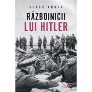 Razboinicii lui Hitler. Vol. 66 - Guido Knopp