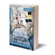 Recuperarea medicala de faza acuta - Henk J. Stam, H. Muzaffer Buyruk, John L. Melvin, Gerold Stucki, Irene Buyruk Burggraaf