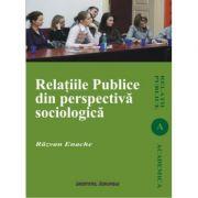 Relatii publice din perspectiva sociologica - Razvan Enache