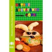 Retete apetisante pentru copii - Elisabeta Iosefina Iorga