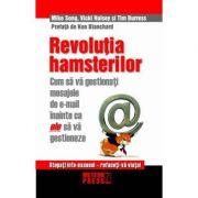 Revolutia hamsterilor. Cum sa gestionati mesajele de e-mail inainte ca ele sa va gestioneze - Mike Song