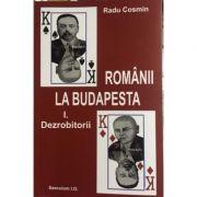 Romanii la Budapesta Volumul 1 si 2 - Radu Cosmin
