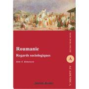 Roumanie. Regards sociologiques - Ion I. Ionescu