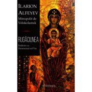 Rugaciunea – Intalnire cu Dumnezeul cel Viu - Ilarion Alfeyev, Mitropolit de Volokolamsk