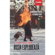 Rusia explodeaza. Planul secret pentru resuscitarea KGB-ului - Iuri Felstinski, Aleksandr Valterovici Litvinenko