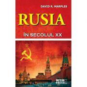 Rusia in secolul XX - David R. Marples