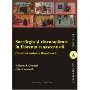 Sacrilegiu si rascumparare in Florenta renascentista - William J. Connel, Giles Constable