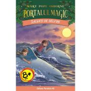 Salvati de delfini. Portalul Magic numarul 9 - Mary Pope Osborne