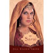 Sarai Vol. 1 Din Seria Sotiile Patriarhilor - Jill Eileen Smith