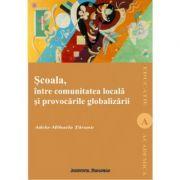 Scoala intre comunitatea locala si globalizare - Adela-Mihaela Taranu