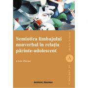 Semiotica limbajului nonverbal in relatia parinte - adolescent - Livia Durac