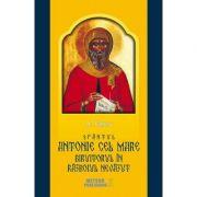 Sfantul Antonie cel Mare, biruitorul in razboiul nevazut - Anton Pascu