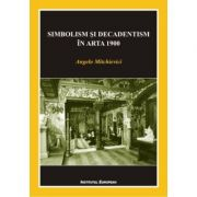 Simbolism si decadentism in arta 1900 - Angelo Mitchievici
