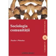 Sociologia comunitatii - Tudor Pitulac