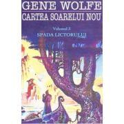 Spada Lictorului. Seria Cartea Soarelui Nou vol. 3 - Gene Wolfe