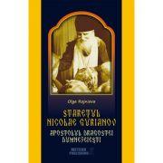 Staretul Nicolae Gurianov - Apostolul Dragostei Dumnezeiesti - Olga Rojniova