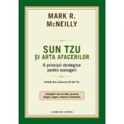 Sun Tzu si arta afacerilor. 6 principii strategice pentru manageri - Mark R. McNeilly