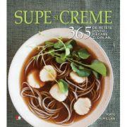 Supe si creme. 365 de retete pentru fiecare zi din an - Kate McMillan