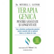 Terapia genica pentru sanatate si longevitate - Dr. Mitchell L. Gaynor