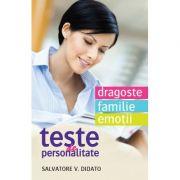 Teste de personalitate. Dragoste. Familie. Emotii - Salvatore V. Didato