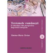 Textemele romanesti. O abordare din perspectiva lingvisticii integrale - Simina-Maria Terian