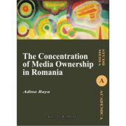 The Concentration of Media Ownership in Romania - Adina Baya