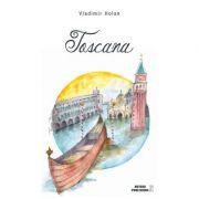 Toscana. Poezii - Vladimir Holan