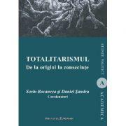 Totalitarismul. De la origini la consecinte - Cristian Bocancea, Daniel Sandru