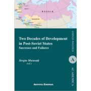 Two Decades of Development in Post-Soviet States. Successes and Failures - Sergiu Musteata