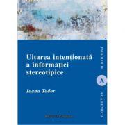 Uitarea intentionata a informatiei stereotipice - Ioana Todor