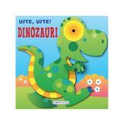 Uite, uite! Dinozauri