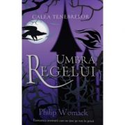 Umbra regelui - Philip Womack