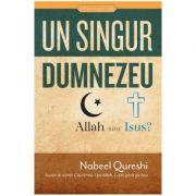 Un singur Dumnezeu, Allah sau Isus - Nabeel Qureshi