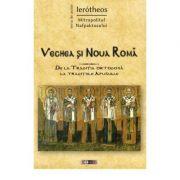 Vechea si Noua Roma. De la Traditia ortodoxa la traditiile Apusului - IPS Ierótheos Vlachos, Mitropolitul Nafpaktosului