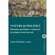 Voturi si politici. Dinamica partidelor romanesti in ultimele doua decenii - Sergiu Gherghina